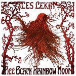 "Les Lekin - ""All Black Rainbow Moon"""