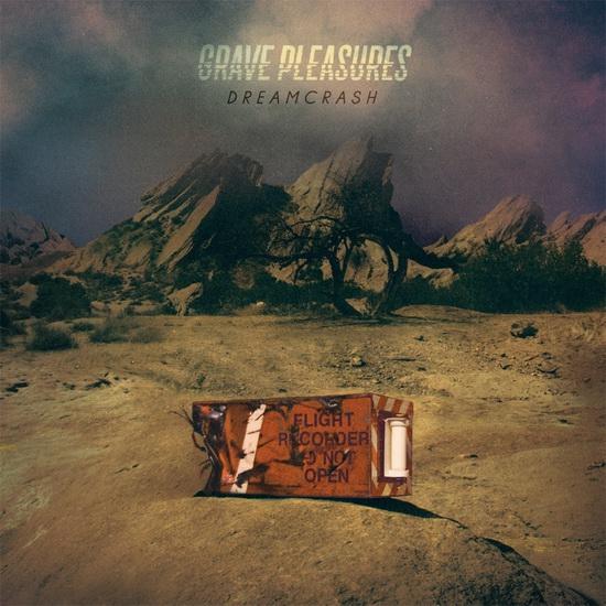 """Grave Pleasures - """"Dreamcrash"""""""