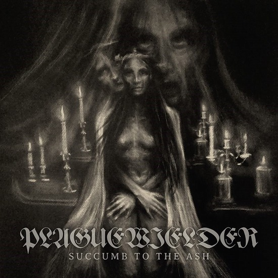 "Plaguewielder - ""Succumb To The Ash"""
