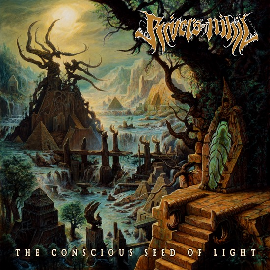 "Rivers Of Nihil - ""The Conscious Seed Of Light"""