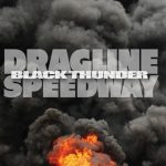 "Dragline Speedway - ""Black Thunder"""