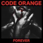 """Code Orange - """"Forever"""""""