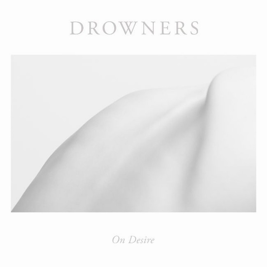 "Drowners - ""On Desire"""