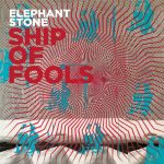 "Elephant Stone - ""Ship Of Fools"""