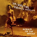 """Jim And The French Vanilla - """"Afraid Of The House"""""""