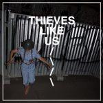 """Thieves Like Us - """"Thieves Like Us"""""""