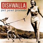 "Dishwalla - ""Pet Your Friends"""