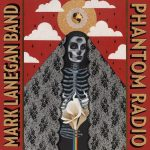 "Mark Lanegan Band - ""Phantom Radio"""