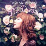 """Tashaki Miyaki - """"The Dream"""""""