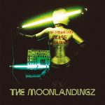 "The Moonlandingz - ""Interplanetary Class Classics"""