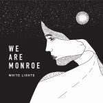 "We Are Monroe - ""White Lights"""