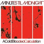 """Minutes Til Midnight - """"A Cold-Blooded Calculation"""""""