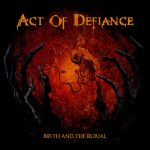 """Act Of Defiance - """"Birth And The Burial"""""""