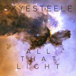 "Skye Steele - ""All That Light"""