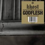 "Khost [Deconstructed And Reconstructed By] Godflesh - ""Needles Into The Ground"""