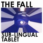 "The Fall - ""Sub-Lingual Tablet"""