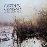 "Certain General - ""November's Heat"""