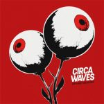 "Circa Waves - ""Different Creatures"""