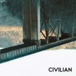 "Civilian - ""You Wouldn't Believe What Privilege Costs"""