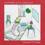 "Infinity Girl - ""Somewhere Nice, Someday"""
