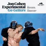 "Jon Cohen Experimental - ""Go Getters"""