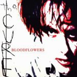 "The Cure - ""Bloodflowers"""