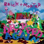 "Brick + Mortar - ""Dropped Again"""