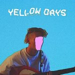 "Yellow Days - ""Everything Okay In Your World?"""
