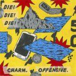 """Die! Die! Die! - """"Charm. Offensive."""""""