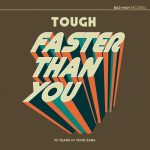"Tough - ""Faster Than You"""
