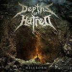 """Depths Of Hatred - """"Hellborn"""""""