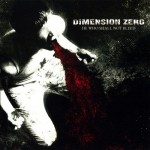"Dimension Zero - ""He Who Shall Not Bleed"""