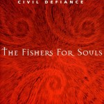 "Civil Defiance - ""The Fishers For Souls"""